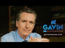 """Gavin Newsom for California Governor"" - Paid for by the California Teachers Association, released April 26, 2018"