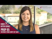 Claremont McKenna College Video Voter - Prop. 65: Carry-out Bag Revenues
