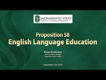 Sacramento State - Project for an Informed Electorate - Prop 58
