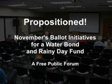Propositioned! Nov. 2014 Ballot Initiatives - Water Bond and Rainy Day Fund